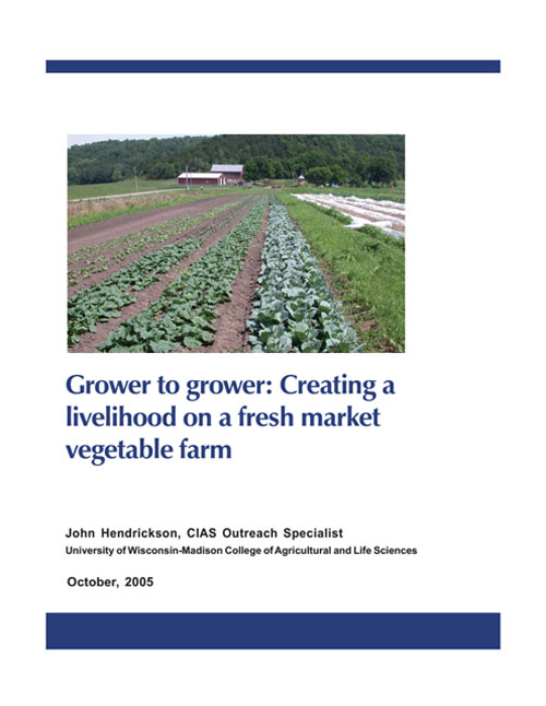 Grower to Grower: Creating a Livelihood on a Fresh Market Vegetable Farm (John Hendrickson, UW-Madison)